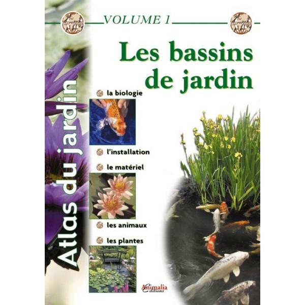 Atlas du Bassin de jardin - Idéal poisson/ tortue d\'eau par graines ...